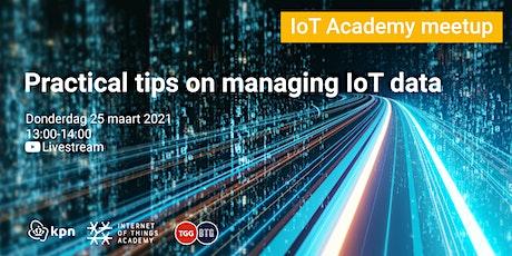 Meetup maart 2021: practical tips on managing IoT data tickets