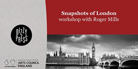 Snapshots of London: Creative Writing with Roger Mills tickets
