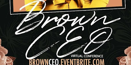 Brown CEO Conference! Celebrating Black Women's History Month tickets