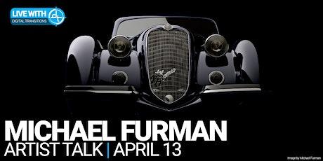 Artist's Talk Live With DT: Michael Furman tickets