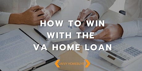 How to Win With Your VA Home Loan in 2021 tickets