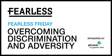 April Fearless Friday: Overcoming discrimination and adversity tickets