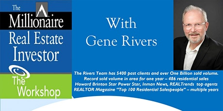 Millionaire Real Estate Investor: The Workshop w/ Gene Rivers tickets