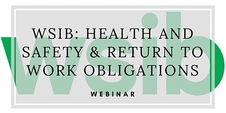 Health & Safety and Return to Work Obligations Webinar - April 21st, 2021 tickets