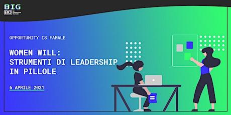 Women Will: strumenti di leadership in pillole biglietti
