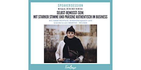 Selbst-Bewusst-Sein: mit starker Stimme und Präsenz authentisch im Business Tickets