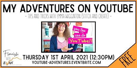 Flourish: Stitch and Create - My Adventures on Youtube tickets