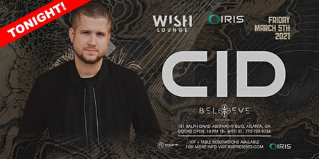 CID (live)| Wish Lounge @ IRIS | Friday March 5 - Less than 50 tickets left tickets