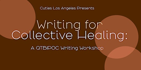 Writing for Collective Healing - A QTBIPOC Writing Workshop tickets