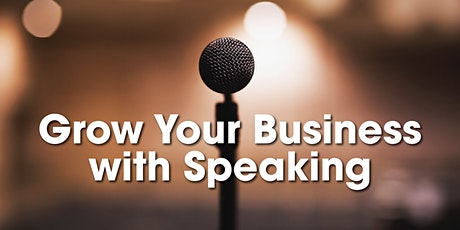 Grow Your Business with Speaking tickets
