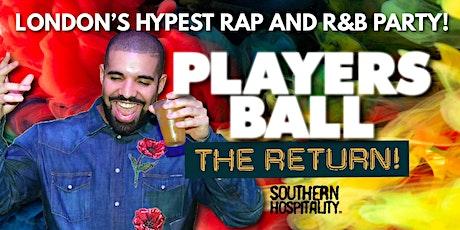 Players Ball - London's Hypest Rap + R&B Party - The Return! tickets