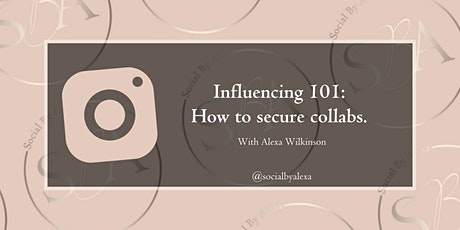 Influencer 101:How to secure collabs (webinar) tickets