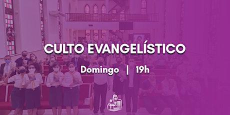 DOMINGO - Culto Evangelístico: 19h ingressos