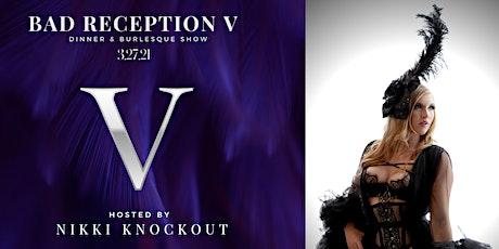 Bad Reception V :: Dinner & Burlesque Show :: TMC tickets