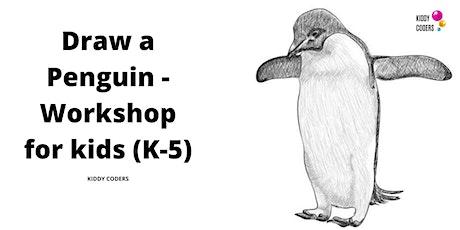 Draw a Penguin - Workshop for kids (K-5) tickets