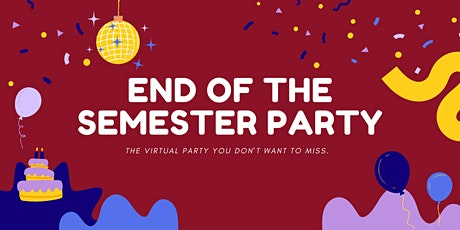 End of the Semester Party tickets