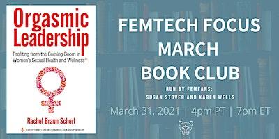 FemTech Focus Book Club – Orgasmic Leadership by Rachel Braun Scherl