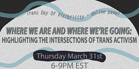 Where we are and where we're going:  The intersections of trans  activism tickets