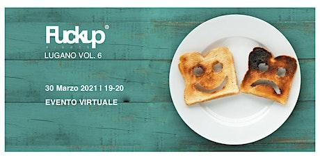 FuckUp Nights Lugano Vol.6 | Edizione Virtuale biglietti