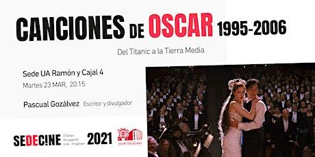 """charla """"Canciones ganadoras de los Oscars 1995-2006: Del Titanic a la Tierra Media"""" entradas"""
