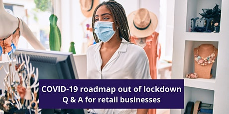 COVID-19 Q & A for retail businesses (Moving out of lockdown) tickets
