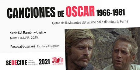 """charla """"Canciones ganadoras de los Oscars 1966-1981: Gotas de lluvia antes del último baile directo a la Fama"""" entradas"""
