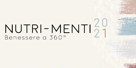 Nutri-menti: benessere a 360° biglietti