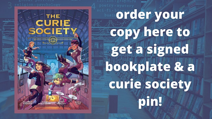 The Curie Society: Heather Einhorn and Adam Staffaroni with Ryan North! image