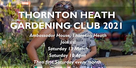 Thornton Heath Gardening Club Spring Relaunch! tickets