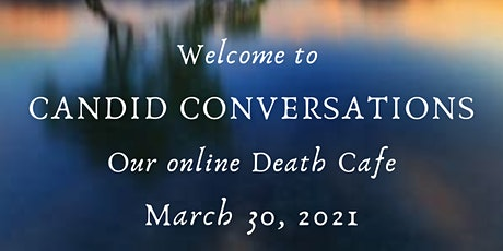 Death Cafe: Candid Conversations - online tickets