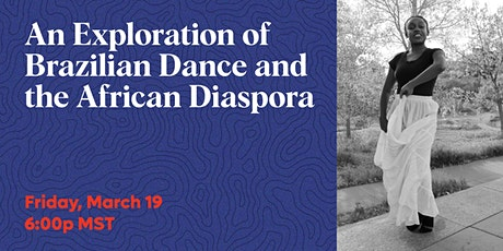 An Exploration of Brazilian Dance and the African Diaspora tickets