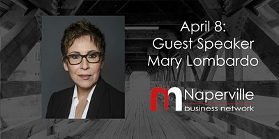 VIRTUAL Naperville Meeting April 8: Guest Speaker Mary Lombardo
