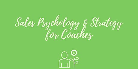 Free Training: Sales Psychology & Strategy for Coaches tickets