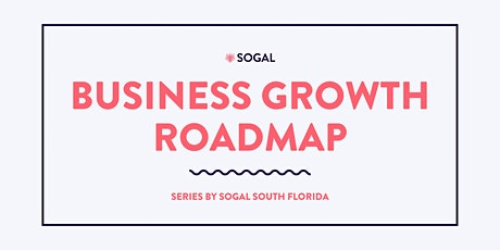 Growth Roadmap: Using Your Mindset for Success (SoGal S. Florida) tickets