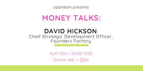 Money Talks series: Chief Strategic Development Officer, Founders Factory tickets