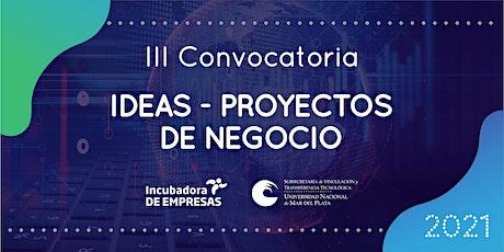 Presentacion Convocatoria Ideas-Proyectos de Negocios 2021 entradas