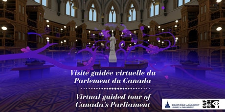 PARLEMENT DU CANADA : VISITE VIRTUELLE EN 360° billets
