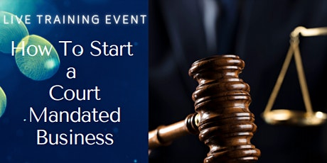 LIVE TRAINING: How To Start a Court Mandated Program tickets