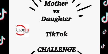 Mother vs Daughter TikTok Challenge tickets