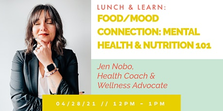 Food/Mood Connection: Mental Health & Nutrition 101 tickets