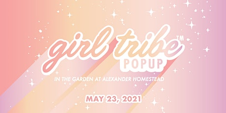 Girl Tribe Pop Up in the Garden - May 23rd tickets