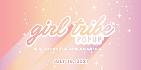 Girl Tribe Pop Up in the Garden - July 18th tickets