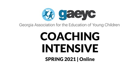 GAEYC Spring Coaching Intensive tickets