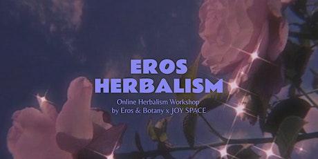 °°° EROS HERBALISM °°° ONLINE HERBALISM WORKSHOP tickets