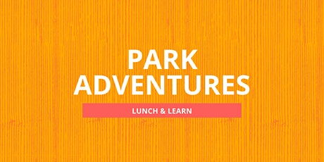 Park Adventures | Lunch & Learn tickets