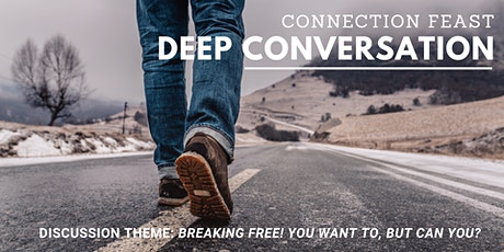 Deep Conversation | Breaking Free! You want to, but can you? tickets