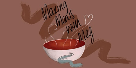 Making Meals with Meg (online) tickets