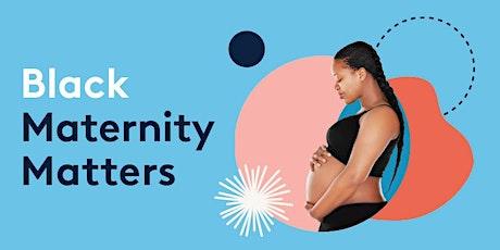 Black Maternity Matters: Black Maternal Health Kitchen Table Talk tickets