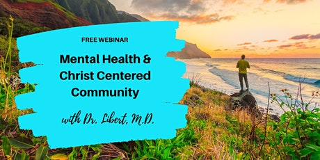 Free Mental Health Webinar: The Joy Prescription with Dr. Libert, M.D. tickets