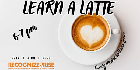 Learn A Latte – Family Mental Wellness Series tickets